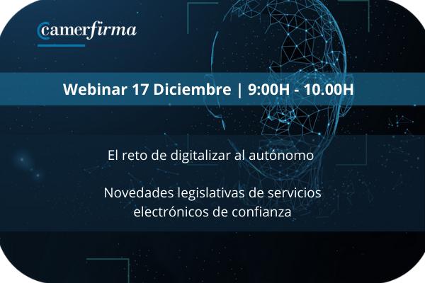 El reto de digitalizar al autónomo y novedades legislativas de servicios electrónicos de confianza